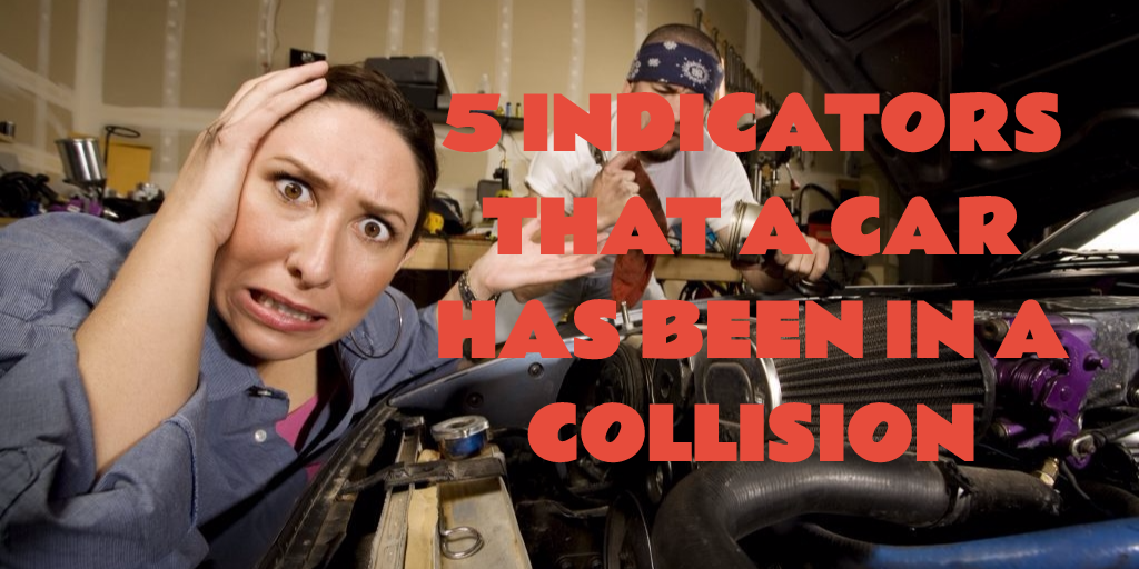 5 Indicators Your Car Has Been In A Collision