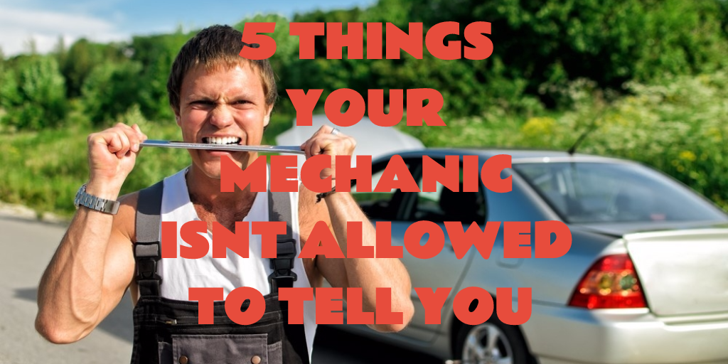 5 Things Your Mechanic Isn T Allowed To Tell You Euro Car Parts Blog