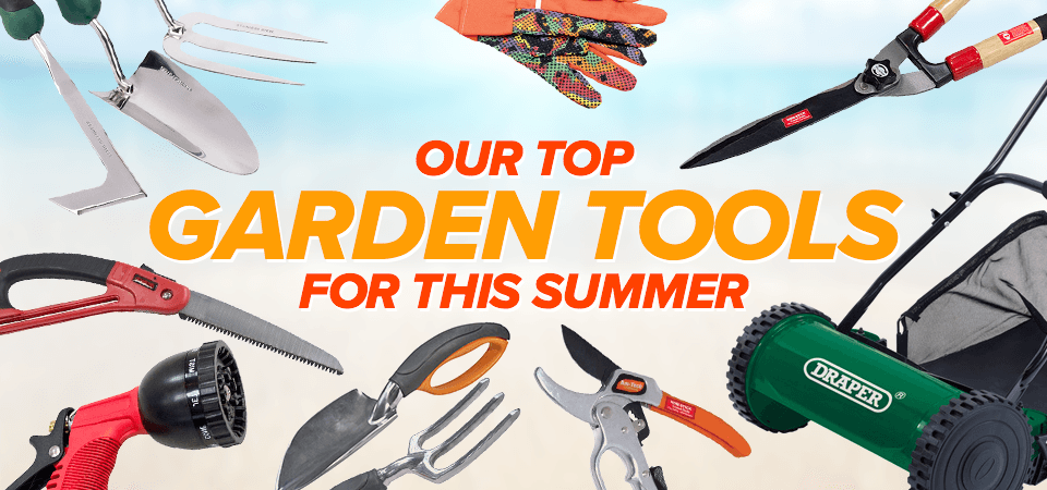 Top Garden Tools For This Summer